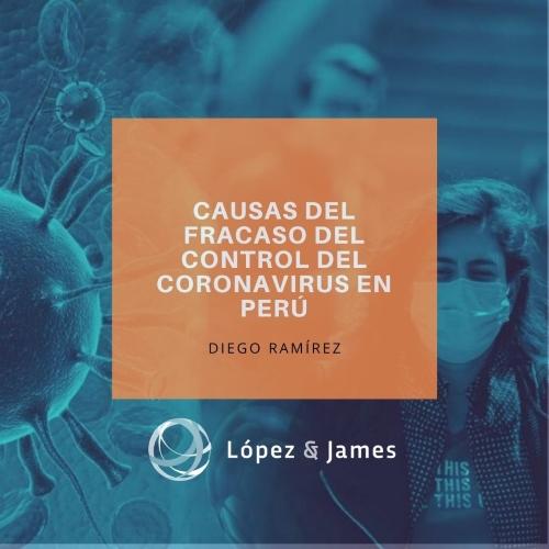 """""""CAUSAS DEL FRACASO DEL CONTROL DEL CORONAVIRUS EN PERÚ"""" Por: Diego Ramírez Parra"""